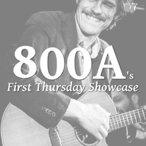 800a's first thursday showcase