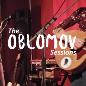 the oblomov sessions